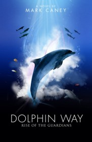 Dolphin Way a novel by Mark Caney front cover image
